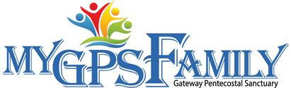 Gateway Pentecostal Sanctuary   MY GPS FAMILY   Opelika, Alabama   Pastor Paul Brumett